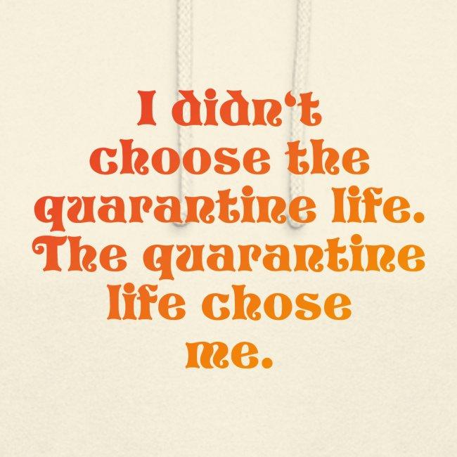 QUARANTINE LIFE
