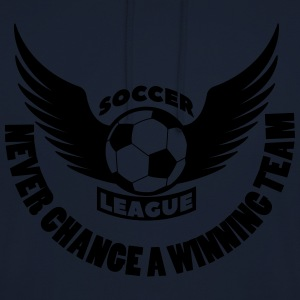 Soccer football team never change winning team - Unisex Hoodie