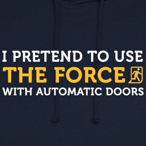 1139 i open automatic doors with the force od - Unisex Hoodie