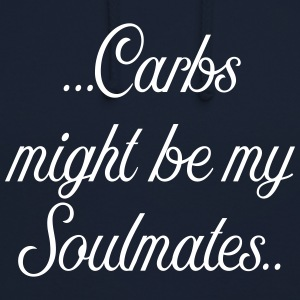 Carbs might be my soulmates - Unisex Hoodie