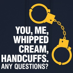 Lets Enjoy! You, Me, Whipped Cream And Handcuffs! - Unisex Hoodie