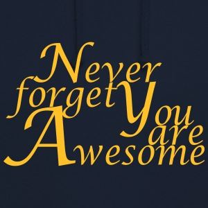 Never_forget_You_are_Awesome - Sweat-shirt à capuche unisexe