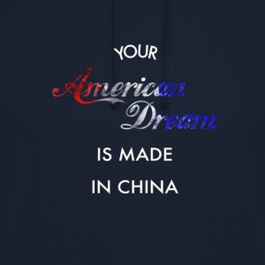 American Dream fait en Chine - Sweat-shirt à capuche unisexe
