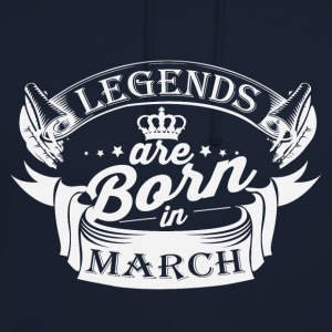 Legends are born in March - Unisex Hoodie