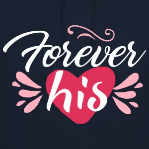 forever his - Unisex Hoodie