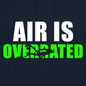 Air is overschat - Hoodie unisex