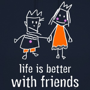 life is better with friends König Prinzessin Krone - Unisex Hoodie
