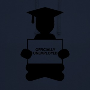 High School / Graduation: Officially Unemployed - Unisex Hoodie