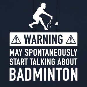 Funny Badminton Player Gift Idea - Unisex Hoodie