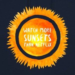 Hipster: Watch more sunsets than netflix - Unisex Hoodie