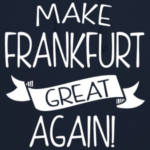 Make Frankfurt great again - Unisex Hoodie