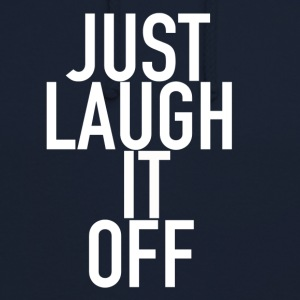Bare Laugh It Off Merchandise - Hættetrøje unisex