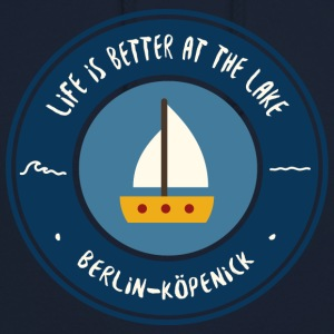 LIFE IS BETTER AT THE LAKE | Koepenick - Unisex Hoodie