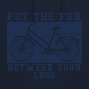 Fiets: Put The Fun Between You Legs - Hoodie unisex