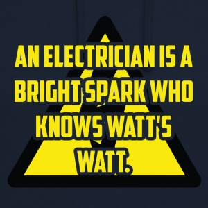 Elektriker: An Electrician is a bright spark who - Unisex Hoodie