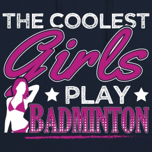 COOLEST GIRLS PLAY BADMINTON - Unisex Hoodie