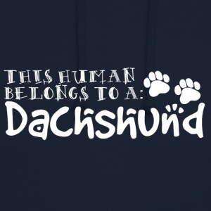 Dackel / Dachshund: This Human Belongs to A Dachs - Unisex Hoodie