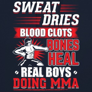 MMA SWEAT DRIES REAL BOYS DOING MMA - Unisex Hoodie