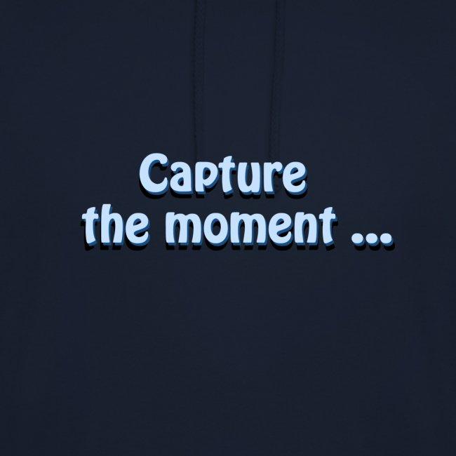 capture the moment photographer`s slogan