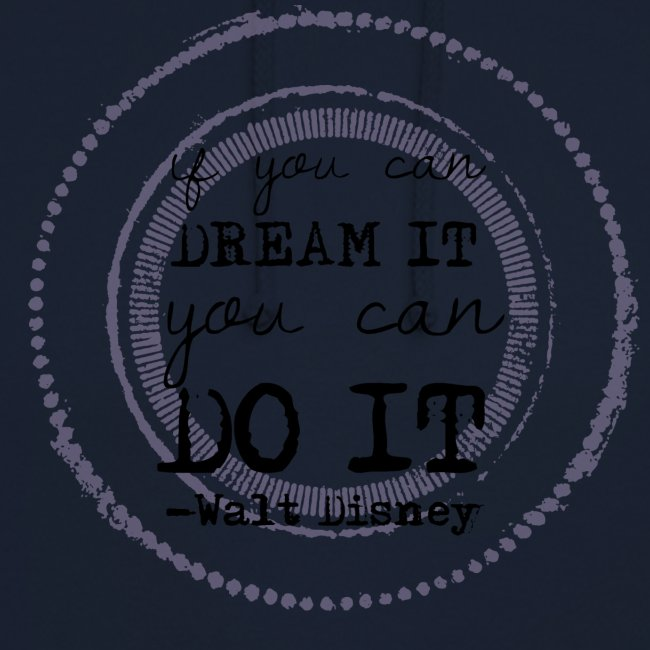 if-you-can-dream-it-you-can-do-it