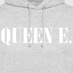Queen E. You're the Queen! - Unisex Hoodie