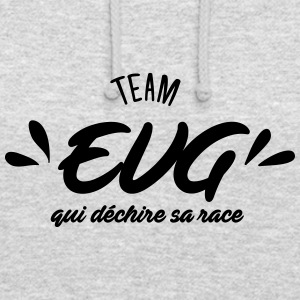 Team EVG qui déchire sa race - Sweat-shirt à capuche unisexe