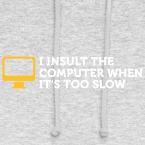 I Offend Laptops When They Are Too Slow. - Unisex Hoodie