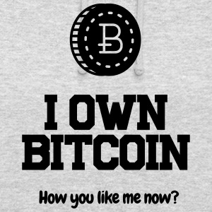 I own Bitcoin! - Unisex Hoodie