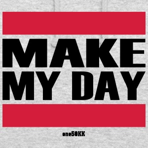 Make my day - Unisex Hoodie