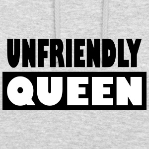 Unfriendly Queen - Unisex Hoodie