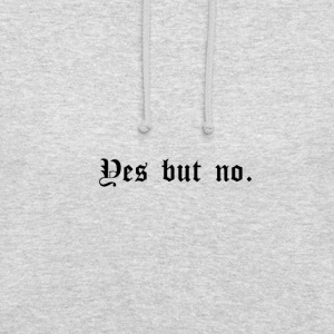 Yes but no - Unisex-hettegenser