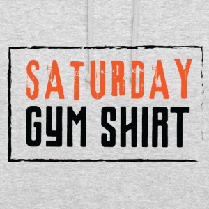 SATURDAY GYM SHIRT - Unisex Hoodie