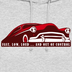 Kustom Car - Rapide, Low, Loud ... And Out Of Contro - Sweat-shirt à capuche unisexe