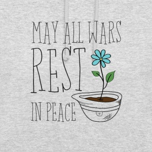 May All Wars Rest In Peace - Unisex Hoodie