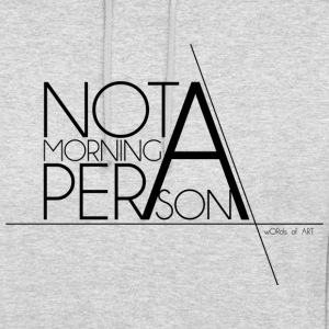 Not a Morning Person black - Unisex Hoodie