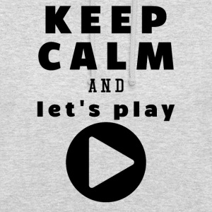 Keep Calm And Let's Play - Unisex Hoodie