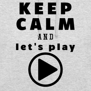 Keep Calm And Let's Play - Hoodie unisex