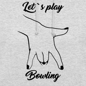 Let´s play Bowling - Unisex Hoodie