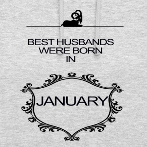 BEST HUSBAND WERE BORN IN JANUARY - Unisex Hoodie