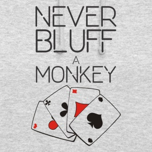Never bluff a monkey - Unisex Hoodie