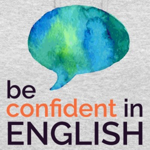 Be confident in English - Unisex Hoodie
