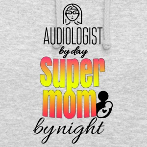 Audiologist dag super mamma by night - Luvtröja unisex