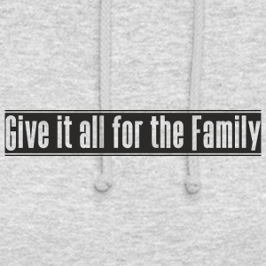 Give_it_all_for_the_Family ontwerp - Hoodie unisex