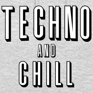 Techno and chill - Unisex Hoodie
