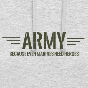 Militär / Soldaten: Army - Because Even Marines - Unisex Hoodie