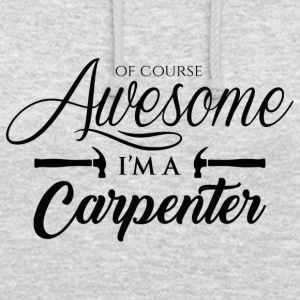 Zimmermann: Of Course Awesome. I'ma Carpenter. - Unisex Hoodie