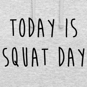 TODAY IS SQUAT DAY - Sweat-shirt à capuche unisexe