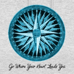 Compass - Go where your heart leads you - Unisex Hoodie