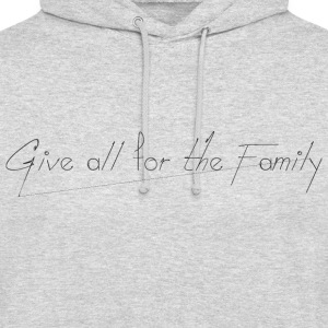 Give_all_for_the_Family_ - Hættetrøje unisex