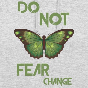 do not fear change - Unisex Hoodie